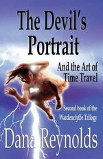 The Devil's Portrait : And the Art of Time Travel - Dana Reynolds
