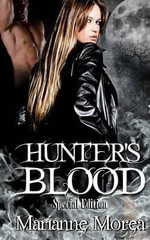 Hunter's Blood Special Edition - Marianne Morea