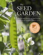 The Seed Garden : The Art and Practice of Seed Saving - Lee Alan Buttala