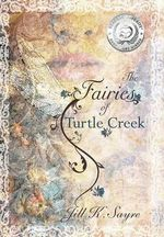 The Fairies of Turtle Creek - Jill K Sayre