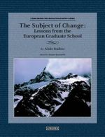 The Subject of Change : Lessons from the European Graduate School - Alain Badiou