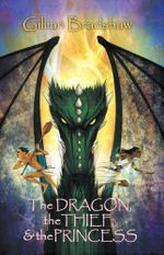 The Dragon, the Thief & the Princess - Gillian Bradshaw