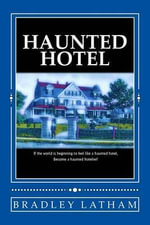 Haunted Hotel - MR Bradley Latham