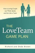 The Loveteam Game Plan - Richard W Brown
