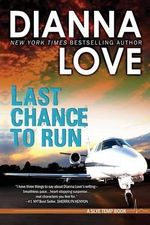 Last Chance to Run : Romantic Thriller - Dianna Love