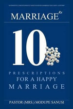 Marriage RX : 10 Prescriptions for a Happy Marriage - Mrs Modupe Sanusi