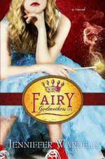 Fairy Godmothers Inc. - Jenniffer Wardell