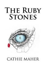 The Ruby Stones : A Dragon Tear - Cathie Maher