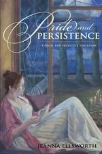 Pride and Persistence - Jeanna Ellsworth