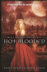 Hot Blooded : Wolf Springs Chronicles - Nancy Holder