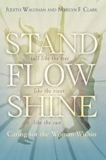 Stand, Flow, Shine : Caring for the Woman Within - Judith Waldman