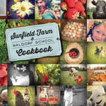 Sunfield Farm and Waldorf School Cookbook