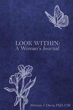 Look Within : A Woman's Journal - Melanie Davis