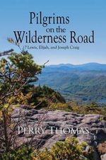 Pilgrims on the Wilderness Road - Perry Thomas