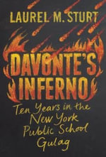 Davonte's Inferno : Ten Years in the New York Public School Gulag - Laurel Sturt