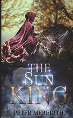 The Sun King : A Hidden Lands Novel - Peter Meredith