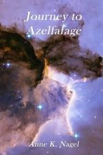 Journey to Azelfafage - Anne K Nagel