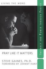 Pray Like It Matters - Steve Gaines
