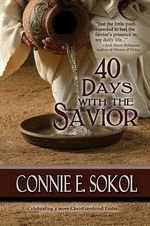 40 Days with the Savior - Connie E Sokol