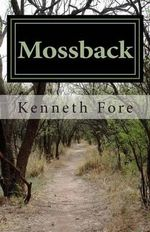 Mossback - Kenneth Odell Fore