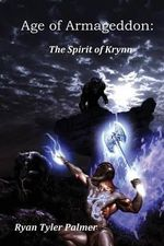 Age of Armageddon : The Spirit of Krynn - Ryan Tyler Palmer