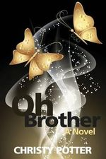 Oh Brother - Christy Potter