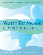 Water for Swans & Landings for Eagles : The Definitive Guide to Designing Successful, Inclusive Cultures - Jd Maureen R Healy
