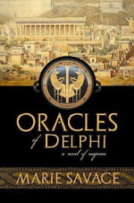 Oracles of Delphi : A Novel of Suspense - Marie Savage