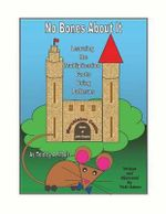 No Bones about It Learning the Multiplication Facts Using Patterns as Told by A. Mouse - Vicki R Adams