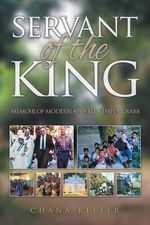 Servant of the King : Memoir of Modern Apostle Kemper Crabb - Chana Keefer