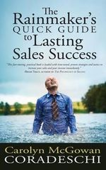 The Rainmaker's Quick Guide to Lasting Sales Success - Carolyn McGowan Coradeschi