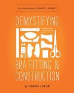 Demystifying Bra Fitting and Construction - Norma Loehr