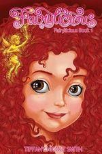 Fairylicious : Fairylicious Book 1 - Tiffany Nicole Smith