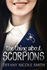 The Thing about Scorpions : Scorpions Book 1 - Tiffany Nicole Smith