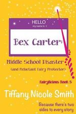 Bex Carter : Middle School Disaster (and Reluctant Fairy Protector): Fairylicious #5 - Tiffany Nicole Smith