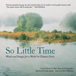 So Little Time : An Interpretive Look at What It Means to Be Green in an Evolving World - Greg Delanty