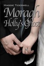 Moragh, Holly's Ghost - Maggie Tideswell