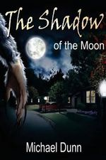 The Shadow of the Moon - Michael Dunn
