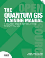 The Quantum GIS Training Manual - Rudiger Thiede
