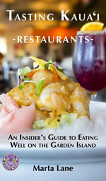 Tasting Kauai Restaurants : An Insider's Guide to Eating Well on the Garden Island - Marta Lane