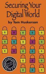 Securing Your Digital World - Tom Huskerson
