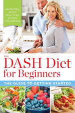 The DASH Diet for Beginners : The Guide to Getting Started - Sonoma Press