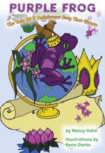 Purple Frog the Tale of a Rainforest Frog That Glows - Nancy Hahn
