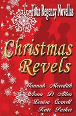 Christmas Revels : Four Regency Novellas - Hannah Meredith
