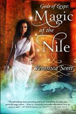 Magic of the Nile : Gods of Egypt - Veronica Scott