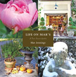 Life on Mar's : A Four Season Garden - Mar Jennings