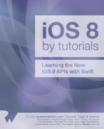 IOS 8 by Tutorials : Learning the New IOS 8 APIs with Swift - Soheil Azarpour