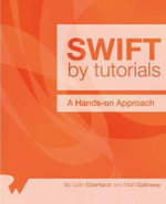 Swift by Tutorials : A Hands-On Approach - Colin Eberhardt