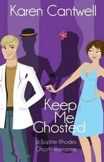 Keep Me Ghosted - Karen Cantwell