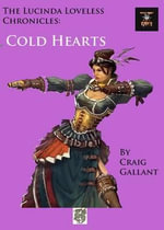 The Lucinda Loveless Chronicles : Cold Hearts - Craig Gallant